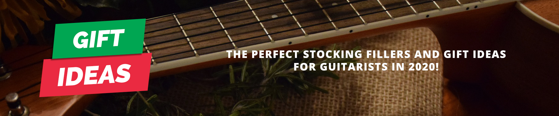 Gift ideas and stocking fillers for guitarists 2020!